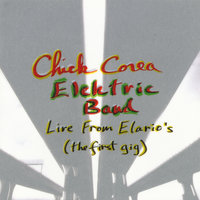 Live From Elario's: The First Gig — Chick Corea Elektric Band