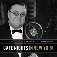 Café Nights in New York — Jack Phillips