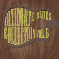 Ultimate Blues Collection Vol 6 — сборник