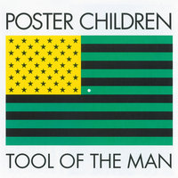 Tool Of The Man — Poster Children