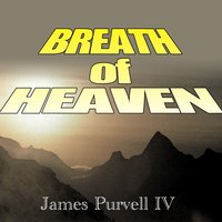 Breath of Heaven — James Purvell IV