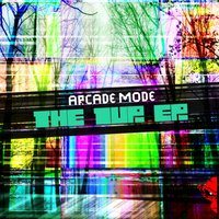 The 1UP EP — Arcade Mode
