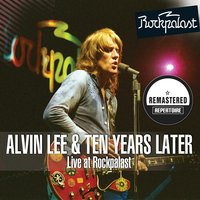 Live at Rockpalast — Alvin Lee & Ten Years Later