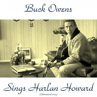 Buck Owens Sings Harlan Howard — Buck Owens