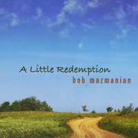 A Little Redemption — Bob Mazmanian