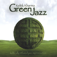 Green Jazz — Keltik Kharma