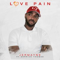 Love Pain — Derrick Thomas, Jermayne