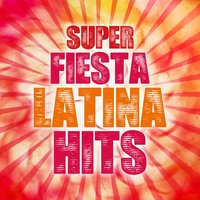 Super Fiesta Latina Hits — сборник