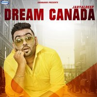 Dream Canada — Jaryaldeep