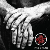 The Union — The Glorious Sons