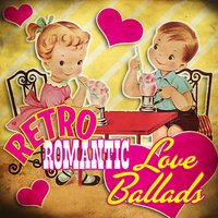 Retro Romantic Love Ballads — сборник