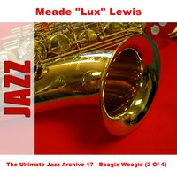 "The Ultimate Jazz Archive 17 - Boogie Woogie (2 Of 4) — Meade ""Lux"" Lewis"