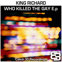 Who Killed the Gay EP — King Richard