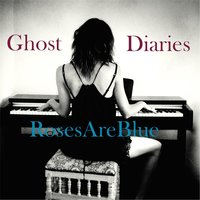 Ghost Diaries — RosesAreBlue