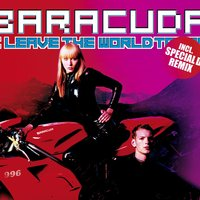 I Leave The World Today — Baracuda