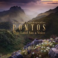 Pontos: This Land has a Voice — Christos Papadopoulos