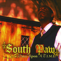 Once Upon A T.I.M.E. — South Paw