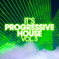It's Progressive House, Vol. 3 — сборник