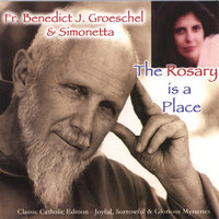 The Rosary is a Place — Fr. Benedict J. Groeschel & Simonetta