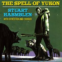 The Spell of Yukon — Stuart Hamblen