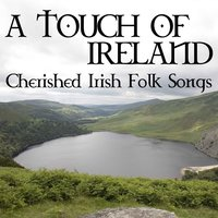A Touch of Ireland - Cherished Irish Folk Songs — сборник