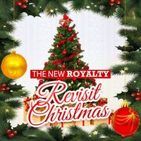 Revisit Christmas — The New Royalty