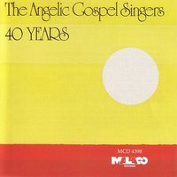 40 Years — The Angelic Gospel Singers