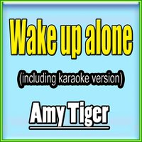 Wake Up Alone — Amy Tiger