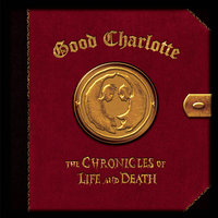 The Chronicles of Life and Death — Good Charlotte
