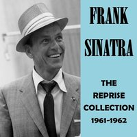 The Reprise Collection 1961-1962 — Frank Sinatra