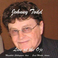 Johnny Todd - Live at the OJC — Johnny Todd