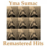 Remastered Hits — Yma Sumac
