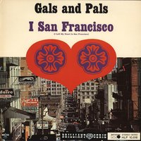 I San Francisco — Gals and Pals