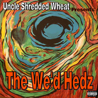 The We'd Hedz — Uncle Shredded Wheat