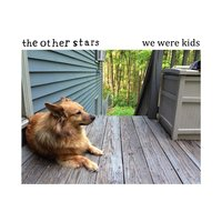 We Were Kids — The Other Stars