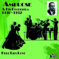 Here Lies Love — Ambrose, Ambrose Orchestra