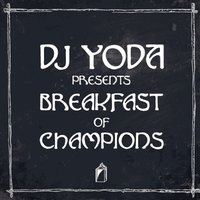 DJ Yoda Presents... Breakfast of Champions — DJ Yoda, Breakfast of Champions, DJ Yoda Presents: Breakfast Of Champions