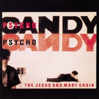 Psychocandy — The Jesus & Mary Chain