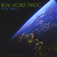 Real World Magic — Mark Andes