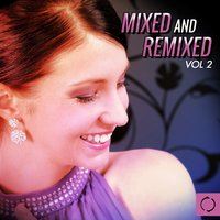 Mixed & Remixed, Vol. 2 — сборник