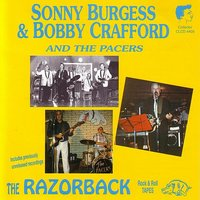 The Razorback Rock & Roll Tapes — Sonny Burgess & Bobby Crafford, Sonny Burgess & Bobby Crafford And The Pacers