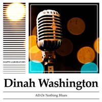 All or Nothing Blues — Dinah Washington