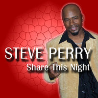 Share This Night — Steve Perry
