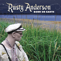 Born On Earth — Rusty Anderson