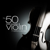 The 50 Most Essential Violin Masterpieces — Yehudi Menuhin