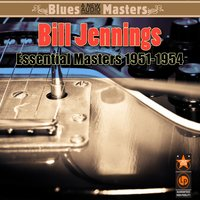 Essential Masters 1951-1954 — Bill Jennings
