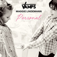 Personal — The Vamps, Maggie Lindemann