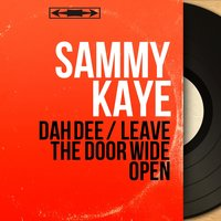 Dah Dee / Leave the Door Wide Open — Sammy Kaye