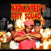 Team Affiliated's Spit Squad — Team Affiliated's Spit Squad