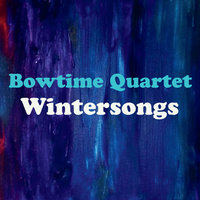 Wintersongs — Bowtime Quartet